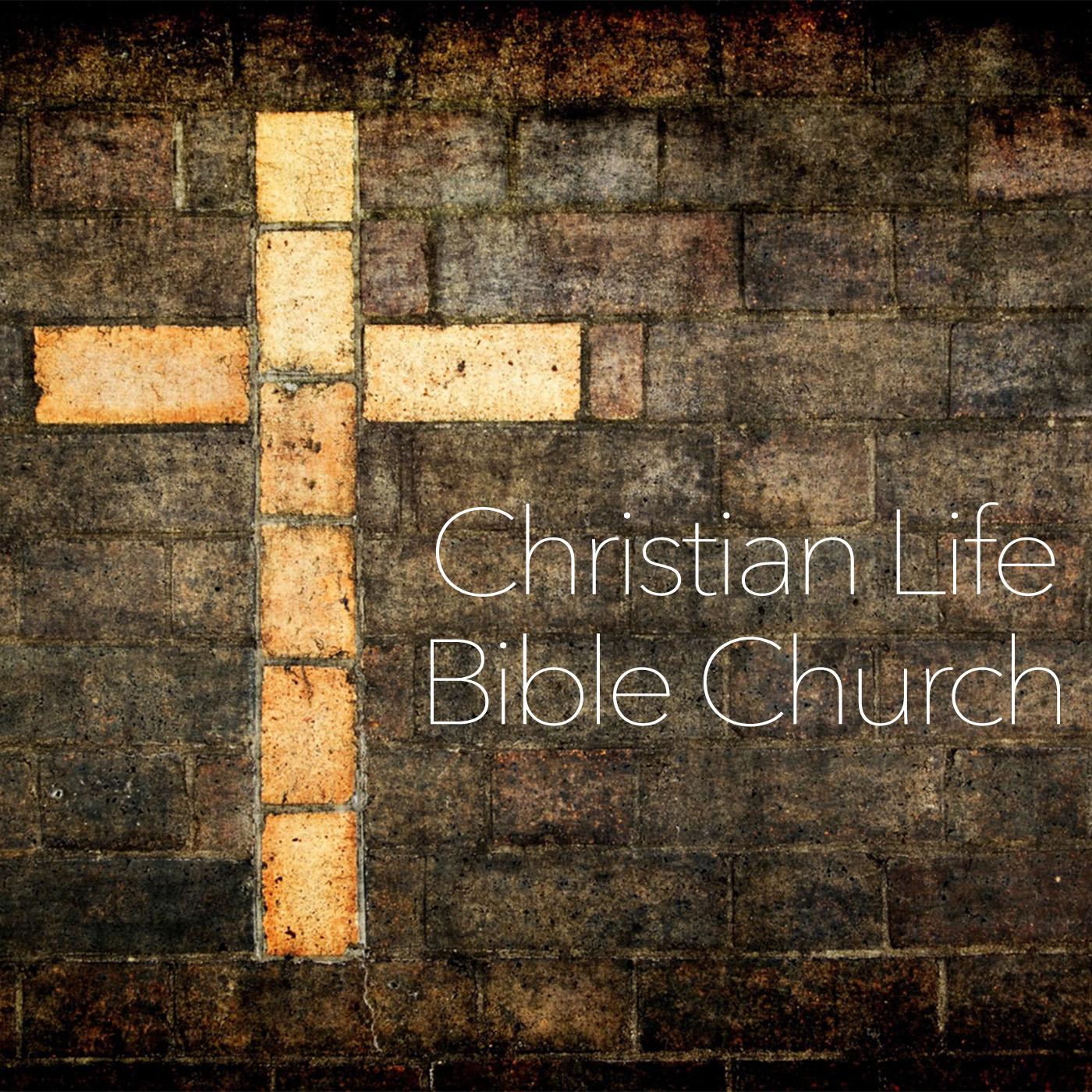Sermon – Christian Life Bible Church